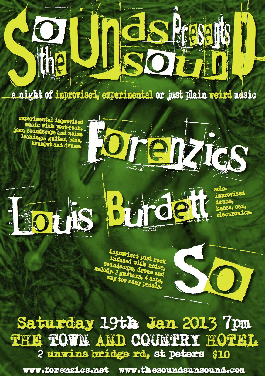 The Sounds Unsound Presents Forenzics, SO, Louis Burdett at Town and Country Hotel
