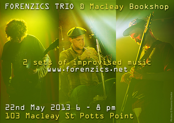 Forenzice Gig Flyer Macleay Bookshop Potts Point 22-05-2013